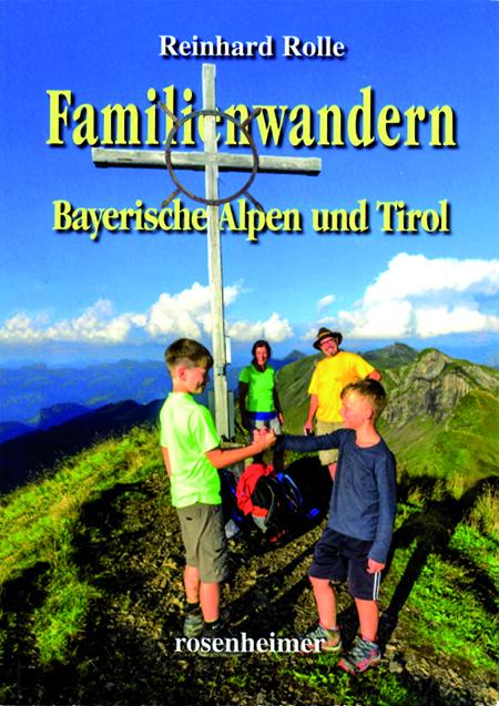 Familienwandern Bayerische Alpen und Tirol