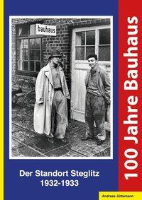 100 Jahre Bauhaus. Der Standort Steglitz 1932-1933