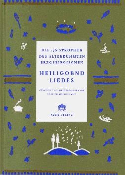 Die 156 Strophen des altberühmten erzgebirgischen Heiligobndliedes