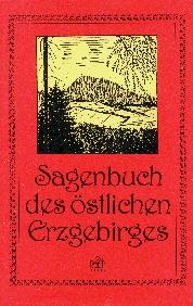 Sagenbuch des östlichen Erzgebirges