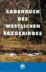 Sagenbuch des westlichen Erzgebirges