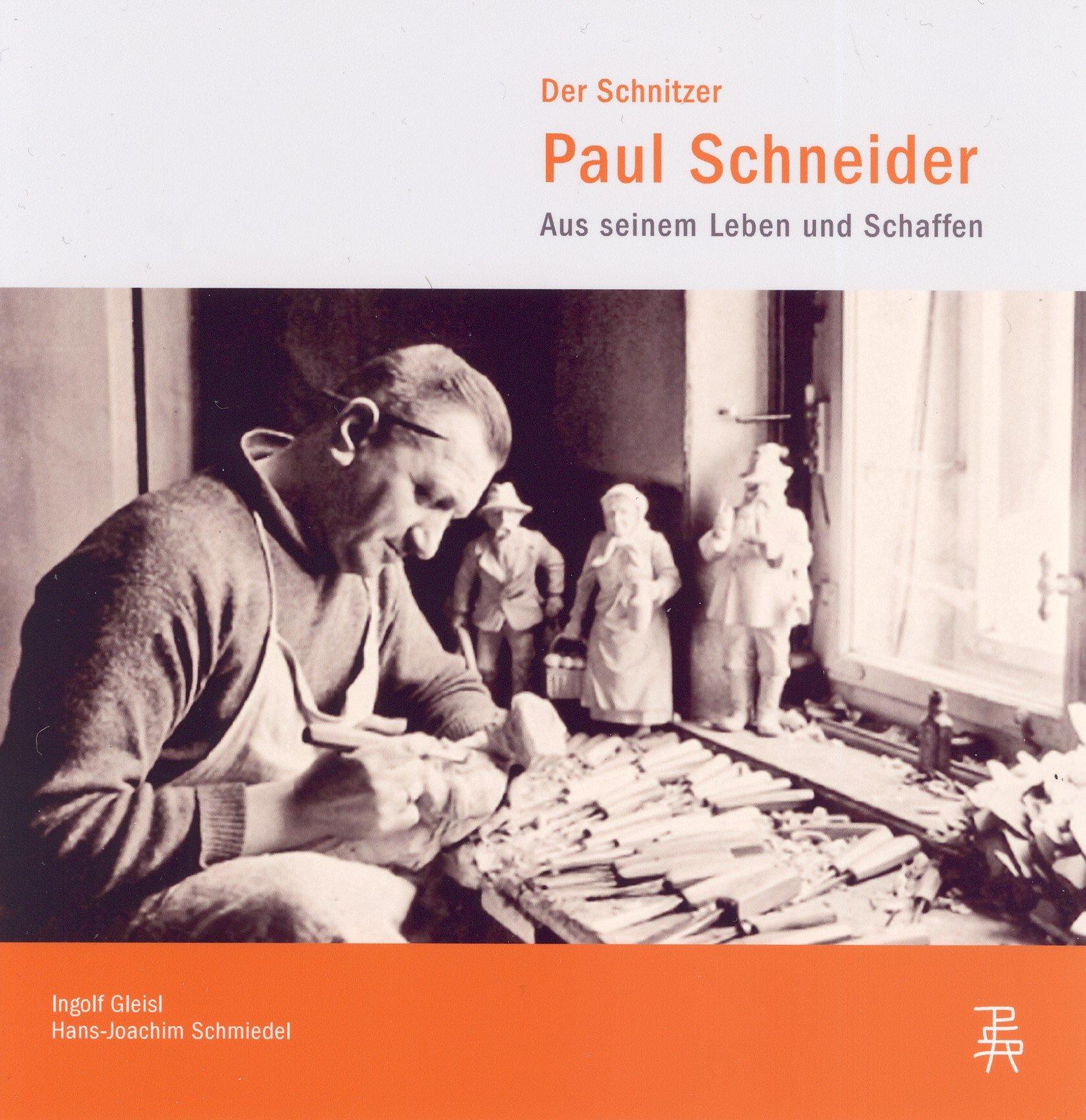 Der Schnitzer Paul Schneider