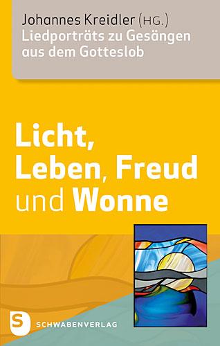 Licht, Leben Freud und Wonne