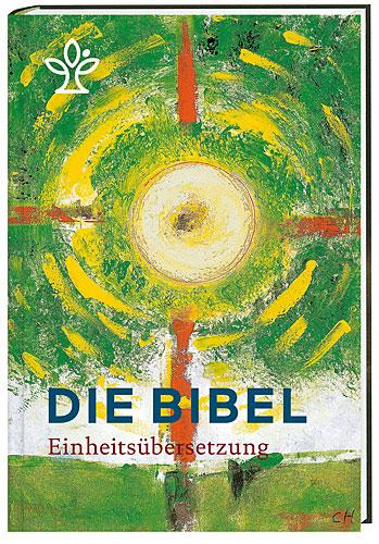 Die Bibel Einheitsübersetzung Jahresedition 2017 / Neuausgabe