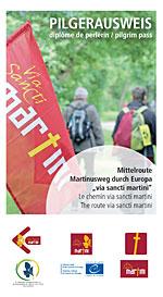 """Pilgerausweis für die Mittelroute des Martinusweges """"Via Sancti Martini"""" durch Europa"""