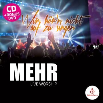 Wir hör'n nicht auf zu singen - MEHR Live worship