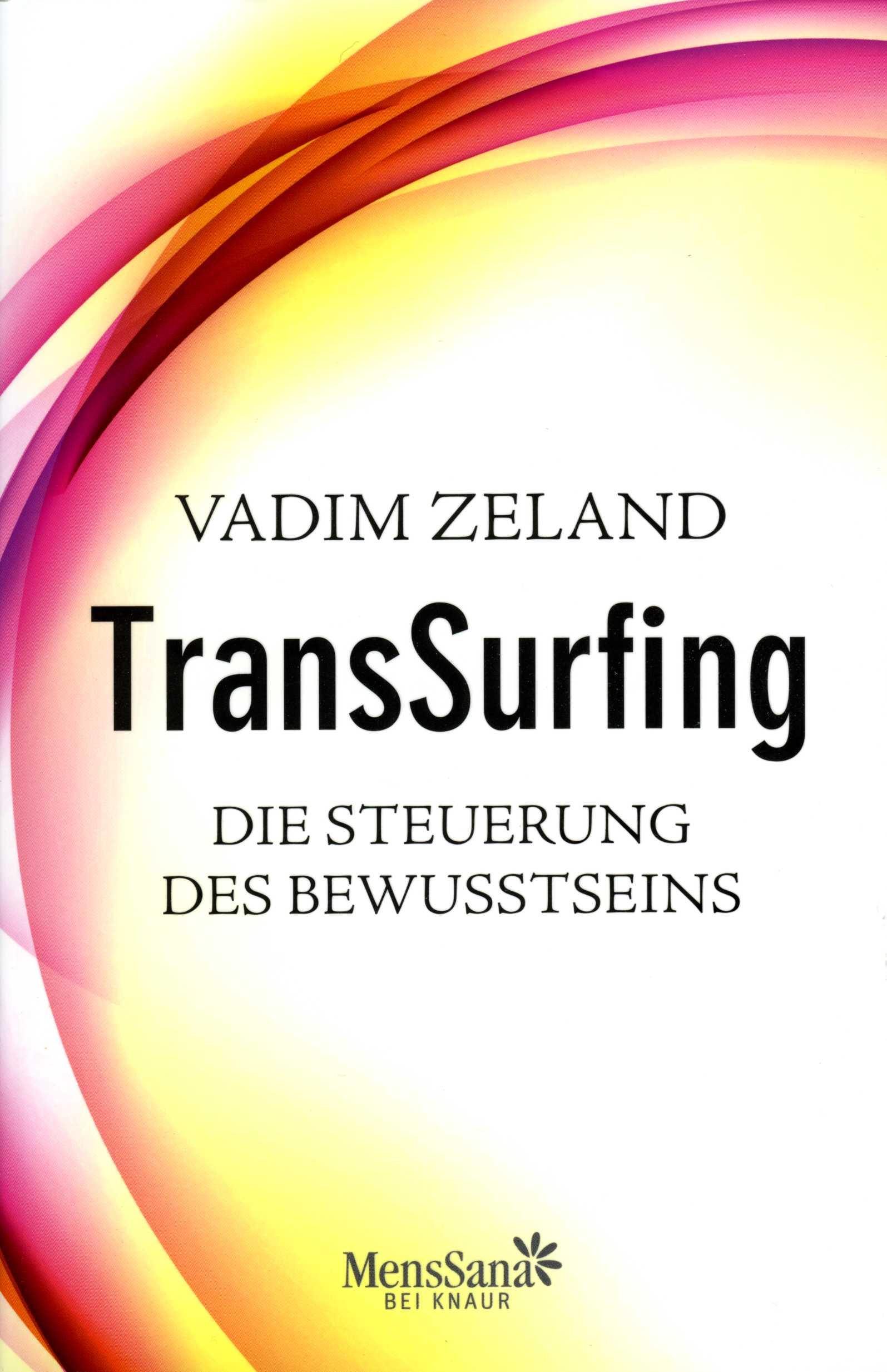 TransSurfing - Die Steuerung des Bewusstseins.