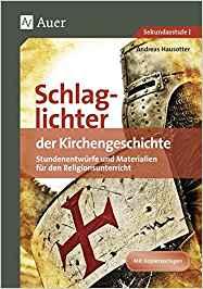Schlaglichter der Kirchengeschichte