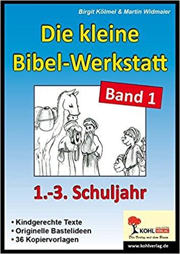 Die kleine Bibel-Werkstatt / 1.-3. Schuljahr