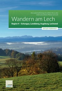 Wandern am Lech – Region 4 – Schongau, Landsberg, Augsburg, Lechsend