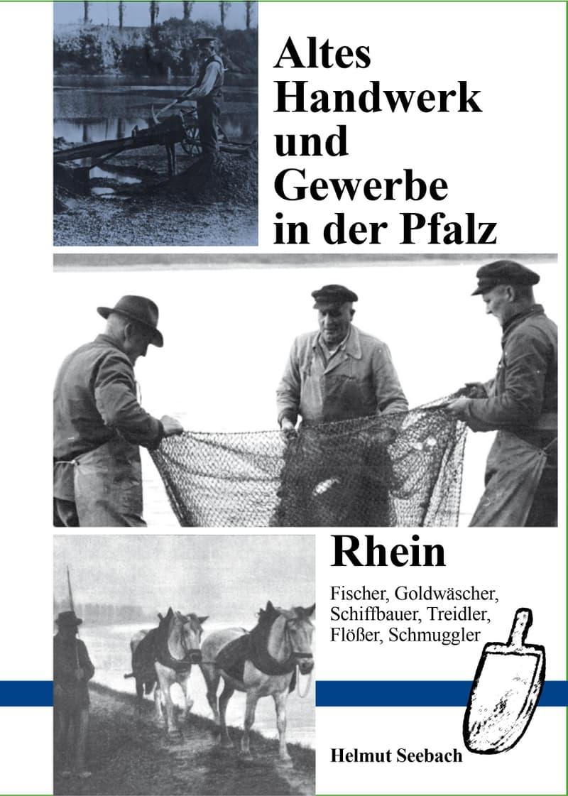 Altes Handwerk und Gewerbe in der Pfalz - Rhein