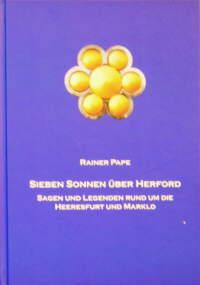 Sieben Sonnen über Herford - Sagen und Legenden rund um die Heeresfurt und Marklo