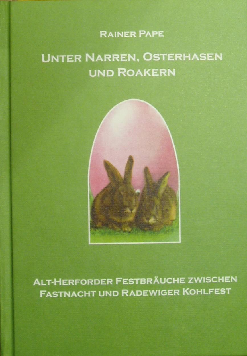 Unter Narren, Osterhasen und Roakern