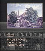 Maulbronn - Das Kloster und die Maler - Eine Abtei in alten Ansichten