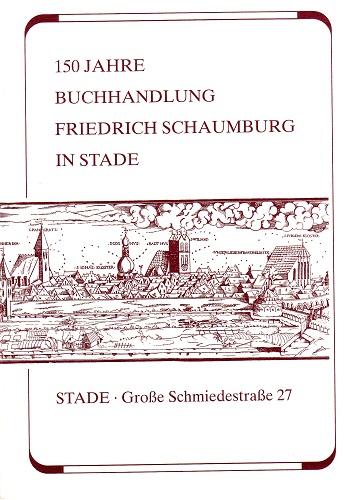 150 Jahre Buchhandlung Friedrich Schaumburg in Stade.