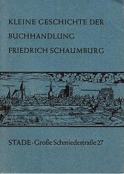 Kleine Geschichte der Buchhandlung Friedrich Schaumburg in Stade.