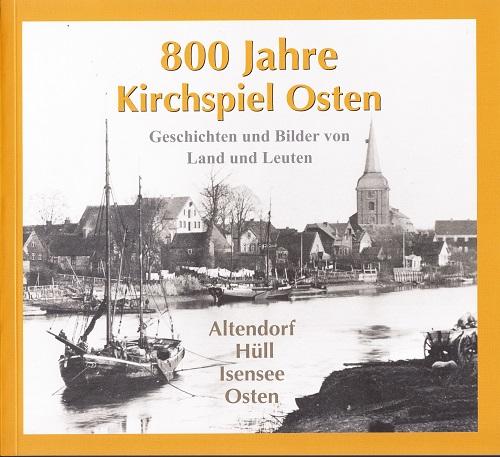 800 Jahre Kirchspiel Osten.