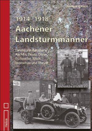 Aachener Landsturmmänner 1914 - 1918