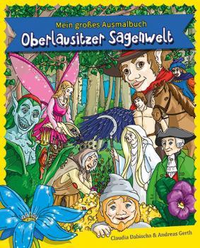 Mein großes Ausmalbuch - Oberlausitzer Sagenwelt
