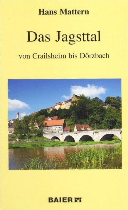 Das Jagsttal von Crailsheim bis Dörzbach