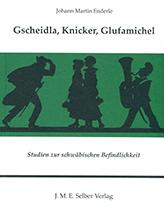 Gscheidla, Knicker, Glufamichel