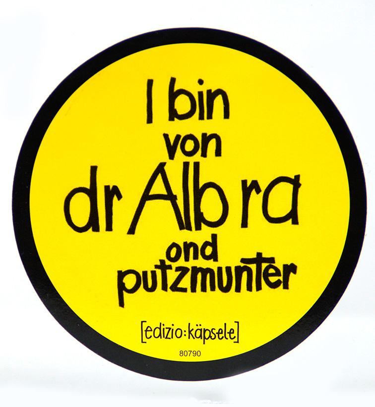 I bin von dr Alb ra ond putzmunter
