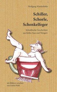 Schiller, Schorle, Schenkelfeger