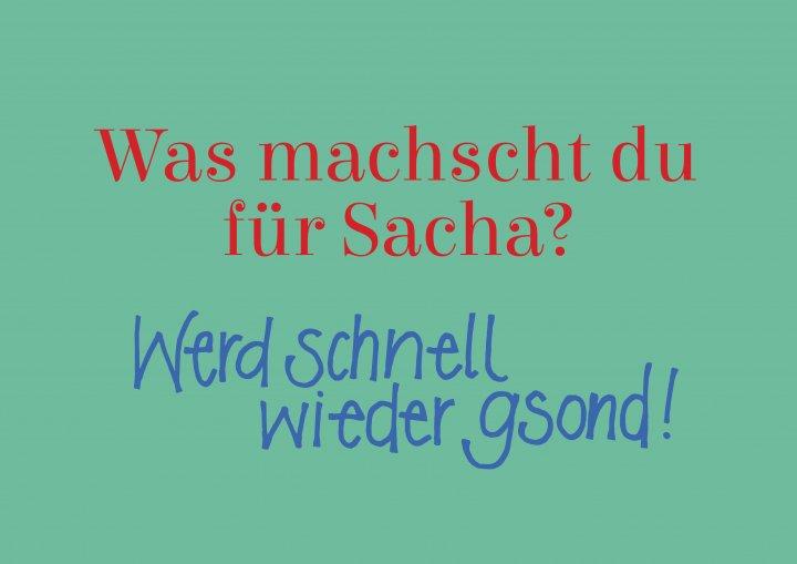 Was machscht du für Sacha