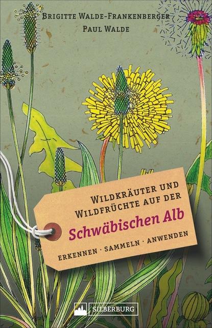 Wildkräuter und Wildfrüchte auf der Schwäbischen Alb