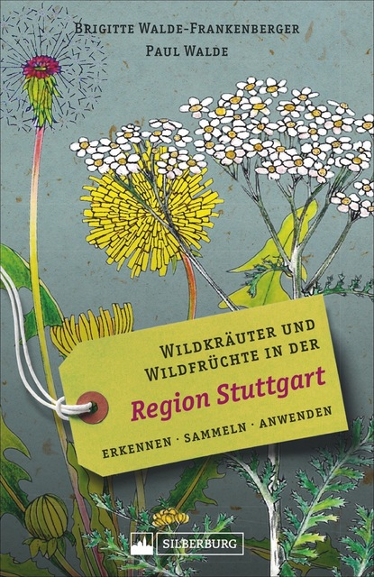 Wildkräuter und Wildfrüchte in der Region Stuttgart