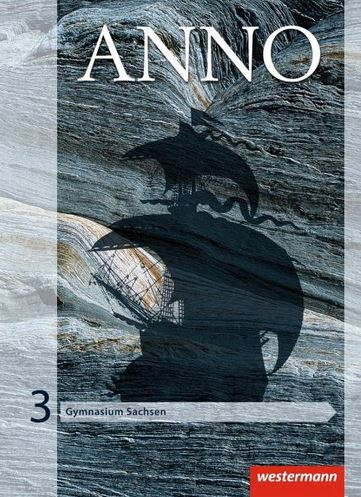 ANNO - Ausgabe 2013 für Gymnasien in Sachsen Schülerband 3 // 978-3-14-111677-9