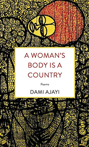 A Woman's Body Is A Country: Poems