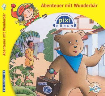 Pixi Hören. Abenteuer mit Wunderbär