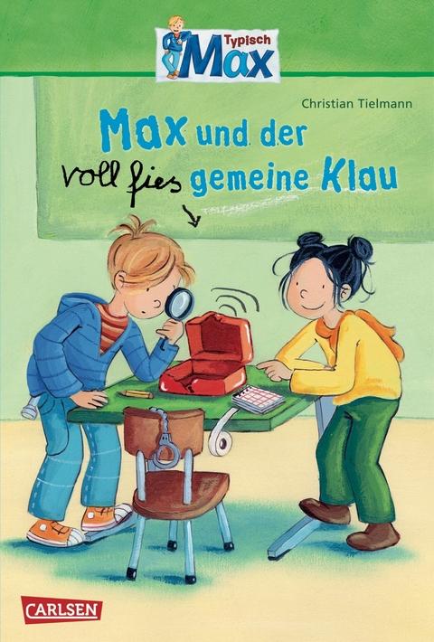 Typisch Max 1: Max und der voll fies gemeine Klau