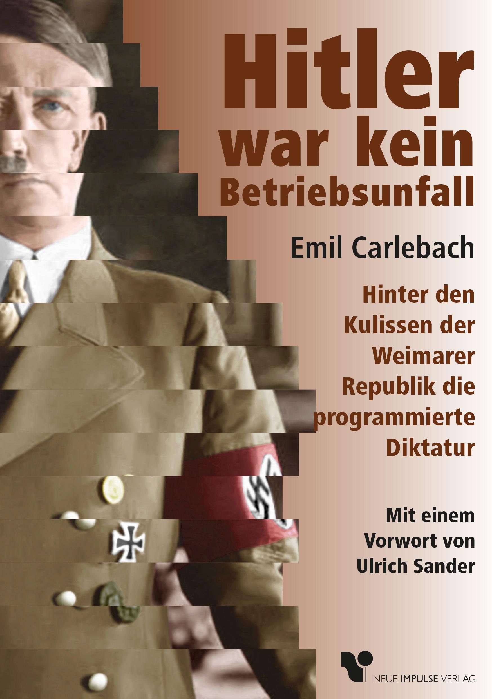 Hitler war kein Betriebsunfall
